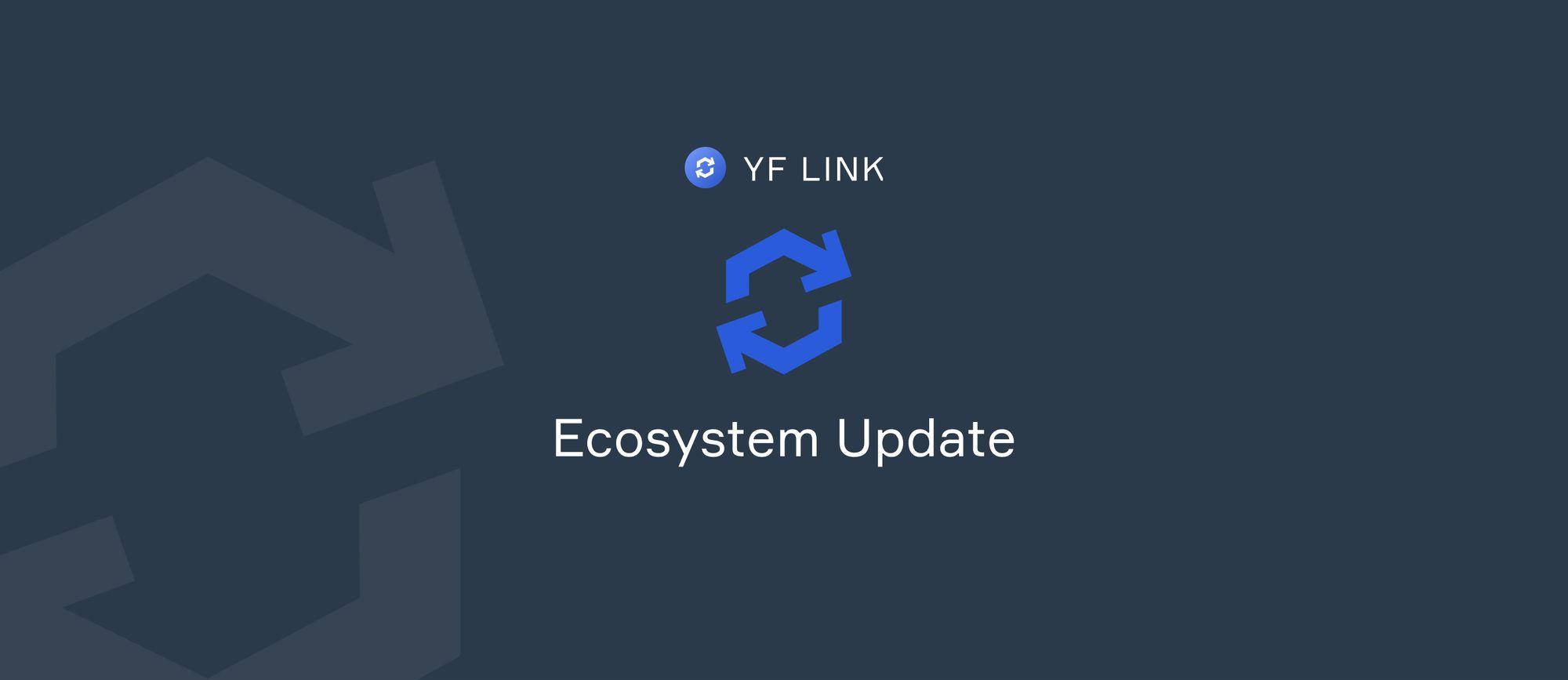 YF Link - Ecosystem Update