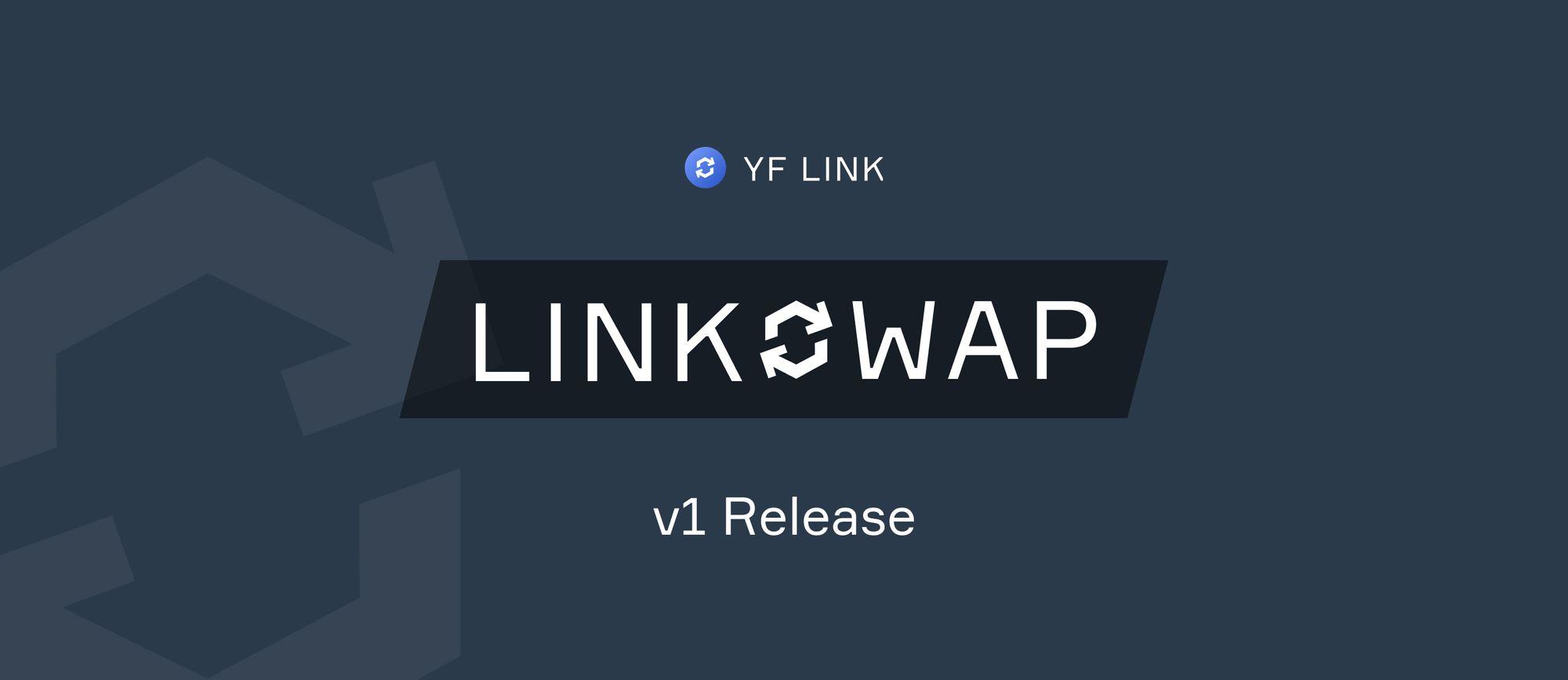 LINKSWAP Release v1.1
