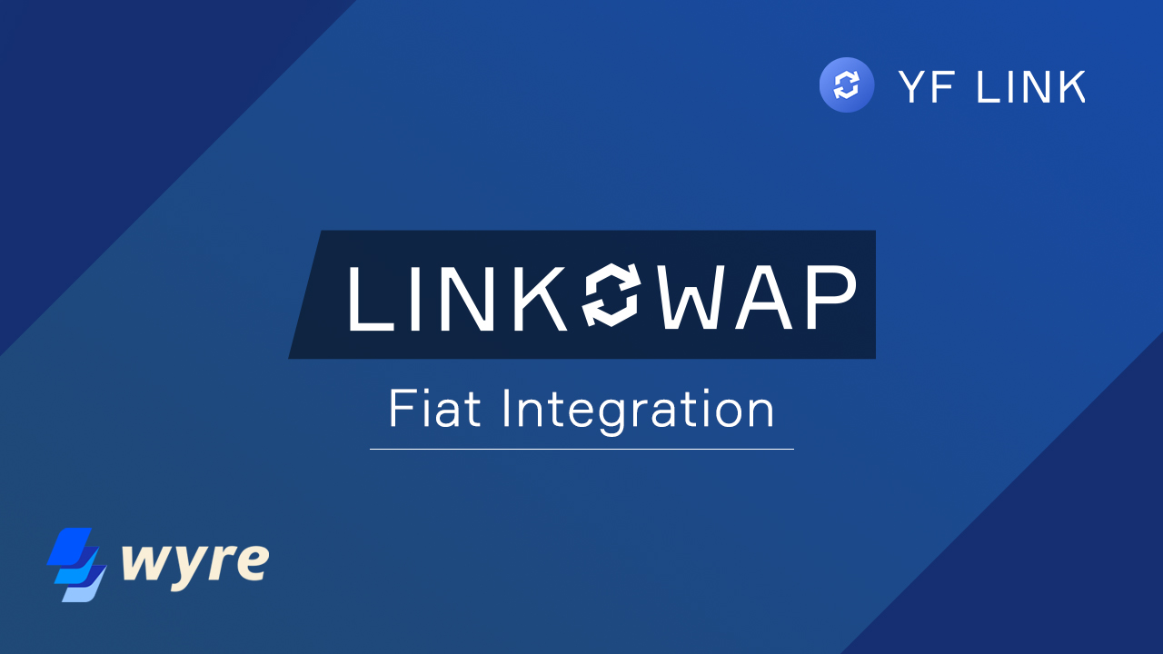 YF Link integrates Wyre for direct fiat-to-crypto purchases on LINKSWAP