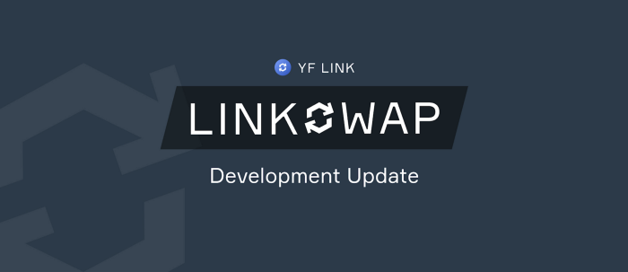 YF Link Ecosystem – LINKSWAP Development Update