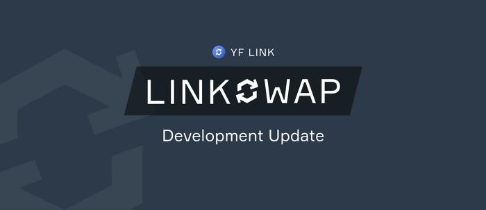 YF Link Ecosystem – LINKSWAP Development Update
